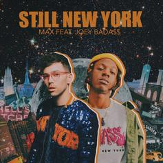 "Joey Bada$$ Joins Max On ""Still New York"""