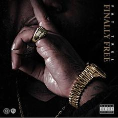 "Fat Trel Drops ""Finally Free"" Mixtape Featuring Rick Ross, Yowda & More"