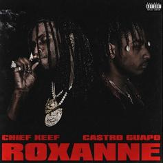 """Chief Keef Joins Ca$tro Guapo On """"Roxanne"""""""