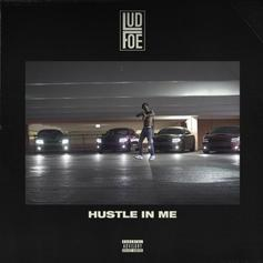 """Lud Foe Grinds Out Consistency With """"Hustle In Me"""""""