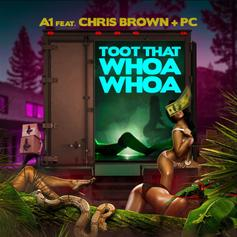 "Chris Brown, A1, & PC Implore You To ""Toot That Whoa Whoa"""