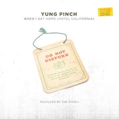 """Yung Pinch Releases New Song """"When I Get Home (Hotel California)"""""""