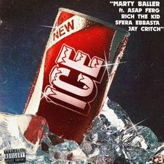"Marty Baller Taps A$AP Ferg, Rich The Kid, Jay Critch & Sfera Ebbasta For ""ICE"""