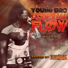 "Young Dro Remixes Some Of The Hottest Tracks On ""Adderall Flow"" Mixtape"