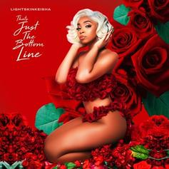 "LightSkinKeisha Debuts With ""That's Just The Bottom Line"""