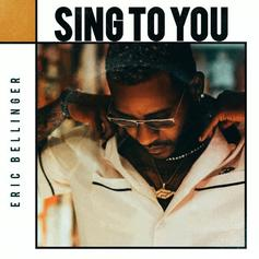 """Eric Bellinger Comes Through With """"Sing To You"""""""