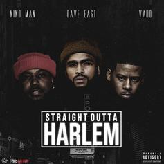 "Nino Man Enlists Dave East & Vado For ""Straight Outta Harlem"""