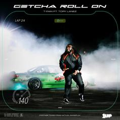 "T-Pain Enlists Tory Lanez For ""Getcha Roll On"""