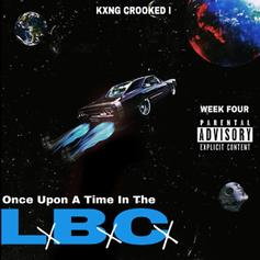 """KXNG Crooked Administers West Coast Heat On """"Once Upon A Time In The LBC"""""""