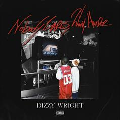 """Dizzy Wright Shows Maturity & Growth On """"Nobody Cares, Work Harder"""" Album"""