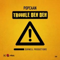 """Popcaan Keeps It Coming With """"Trouble Deh Deh"""""""