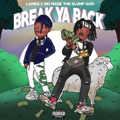 "Ski Mask The Slump God Joins Lamb$ On ""Break Ya Back"""