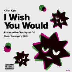 "Chief Keef Joins ChopSquad DJ On ""I Wish You Would"""