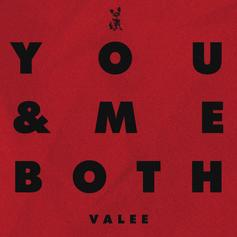 """Valee Is Copping New Goods For """"You & Me Both"""""""