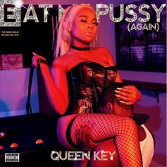"Queen Key Returns With ""Eat My Pussy Again"""
