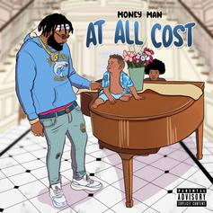 "Money Man Drops Off ""At All Cost"""