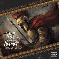 """Montana Of 300 Drops New Project """"Views From The General's Helmet"""""""