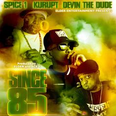 "Spice 1, Devin The Dude, & Kurupt Unite For ""Since 85"""