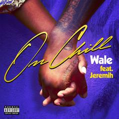 "Wale & Jeremih Drop Off Their Situationship-Heavy Single ""On Chill"""