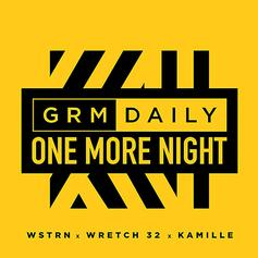 "WSTRN, Wretch 32 & Kamille Join Forces On ""One More Night"""