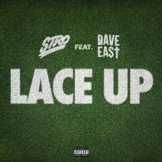 """Stro & Dave East Go Off On Their New Collab """"Lace Up"""""""