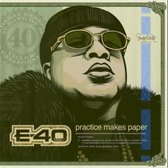 "E-40 Drops Feature-Heavy ""Practice Makes Paper"" Project"