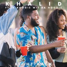 """Khalid Drops Updated Version Of """"Right Back"""" With A Boogie Wit Da Hoodie"""