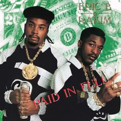 "Eric B & Rakim Elevated The Game On ""Paid In Full"""