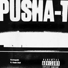 "Pusha T & Kash Doll Team Up On Kanye West Production On ""Sociopath"""