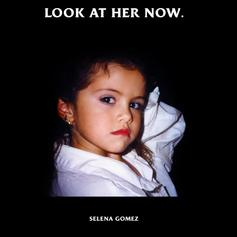 "Selena Gomez Is Glad She ""She Dodged A Bullet"" On New Single ""Look At Her Now"""