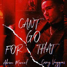 "Adrian Marcel Joined By Casey Veggies On ""Can't Go For That"" Remix"
