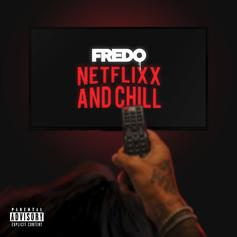"U.K.'s Fredo Has Better Things To Do Than ""Netflix & Chill"""