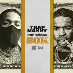 "Trap Manny & Pop Smoke Collect ""50K"" On Brand New Banger"