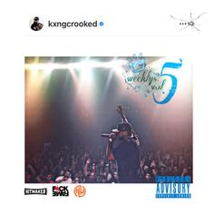 "KXNG Crooked Slides Through With ""The Weeklys Vol. 5"""