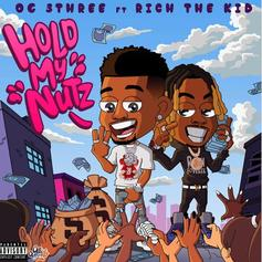 "NBA OG 3Three & Rich The Kid Tell The Opps ""Hold My Nutz"" On New Song"