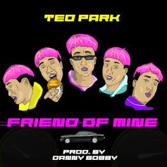 "Ted Park Is Back With His New Track ""Friend Of Mine"""