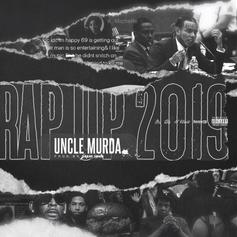 "Uncle Murda Drops ""Rap Up 2019"" & Tackles Nipsey Hussle, Drake, Kanye West, R. Kelly, 6ix9ine, Travis Scott & So Much More"