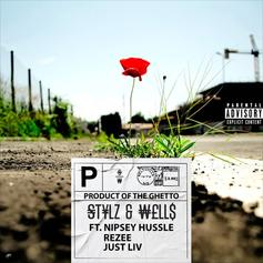 "Nipsey Hussle Features On Stylz & Wells' Track ""Product Of The Ghetto"""