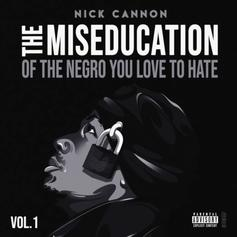 "Nick Cannon's ""The Miseducation Of The Negro You Love To Hate"" Includes Tons Of Eminem Shade"