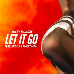 "Mickey Munday, Migos, & Mally Mall Link Up For ""Let It Go"""