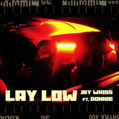 """Prime Boys' Jay Whiss Taps Donnie For """"Lay Low"""" Off Upcoming Solo Album"""