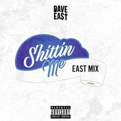 "Dave East Drops Off Another EastMix With ""Shittin' Me"""