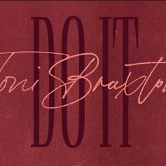 "Toni Braxton Inks Deal With Island Records, Releases ""Do It"" Single"