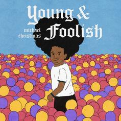 """Michael Christmas Releases New Single, """"Young And Foolish"""""""