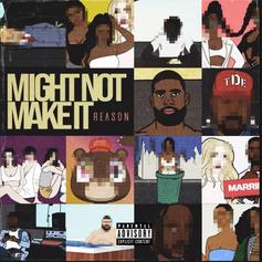 "Reason Name Drops A Bevy Of Celebrity Women On ""Might Not Make It"""