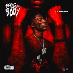 "Ola Runt Drops ""Beggin For A Body"" Ft. Gucci Mane, Young Scooter"