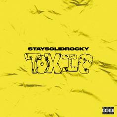 "StaySolidRocky Stays Locked In With ""Toxic"""