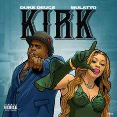 "Duke Deuce Enlists Mulatto For Brand New Single ""KIRK"""