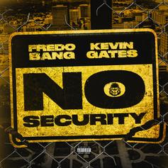 """Kevin Gates Joins Fredo Bang For """"No Security"""""""
