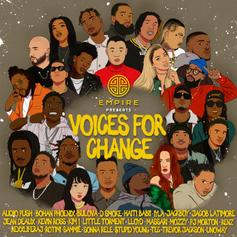 """Mozzy, Jackboy, D Smoke & More Highlight EMPIRE's """"Voices For Changes Vol. 1"""""""
